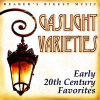 Reader's Digest Music: Gaslight Varieties: Early 20th-Century Favorites — The Gaslight Singers
