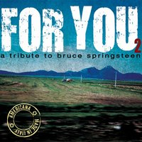 For You 2: A Tribute to Bruce Springsteen — сборник