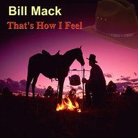 That's How I Feel — Bill Mack