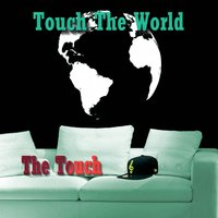 Touch the World — The Touch