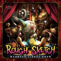 Maddest Circus Show — RoughSketch