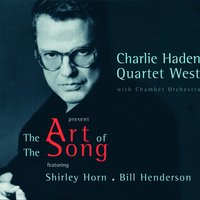 The Art Of The Song — Charlie Haden Quartet West