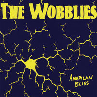 American Bliss — The Wobblies