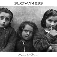 Hopeless but Otherwise — Slowness