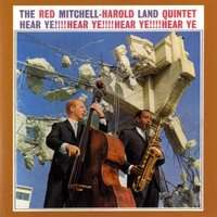 Hear Ye! — The Red Mitchell - Harold Land Quintet