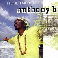Higher Meditation — Anthony B