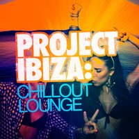 Project Ibiza: Chillout Lounge — Brazilian Lounge Project, Future Sound of Ibiza, Café Ibiza Chillout Lounge, Brazilian Lounge Project|Cafe Ibiza Chillout Lounge|Future Sound of Ibiza