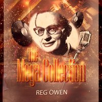 The Mega Collection — Reg Owen & His Orchestra