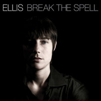 Break The Spell — Ellis