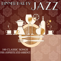 Dinner Party Jazz - 100 Classic Songs for a Sophisticated Ambience — Louis Armstrong