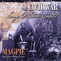 The Civil War: Songs & Stories Untold (feat. Greg Artzner & Terry Leonino) — Magpie