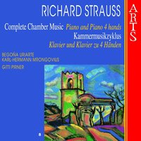 Strauss: Complete Chamber Music, Vol. 8 — Gitti Pirner, Begoña Uriarte, Karl-Hermann Mrongovius, Рихард Штраус