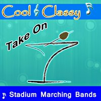 Cool & Classy: Take On Stadium Marching Bands — Cool & Classy