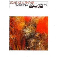 Light As A Feather — José Roberto Bertrami, Aleuda, Azymuth, Alex Maleheiros, Ivan Conte