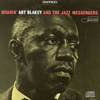 Moanin' — Art Blakey & The Jazz Messengers