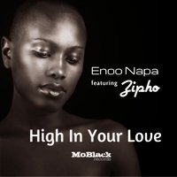 High in Your Love — Enoo Napa, Zipho