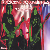 All In The Name Of Rock 'n' Roll — Rocking Scoundrels