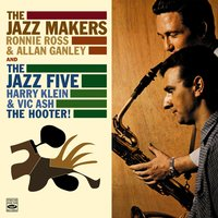 The Jazz Makers & The Jazz Five — Stan Jones, Vic Ash, Ronnie Ross, Allan Ganley, Harry Klein, Brian Dee