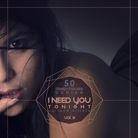 I Need You Tonight, Vol. 3 (50 Deep-House Babies) — сборник