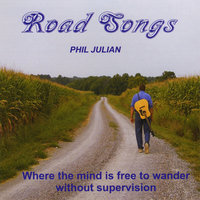 Road Songs — Phil Julian