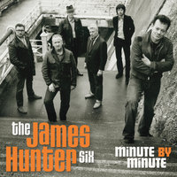 Minute By Minute — The James Hunter Six