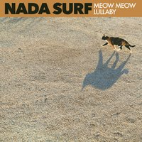 Meow Meow Lullaby — Nada Surf