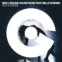 He's a Dream — Nick Corline, Belle Erskine, Nick Corline House Work