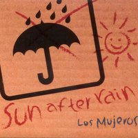 Sun After Rain — Los Mujeros