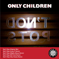 Don't Stop Single — Only Children