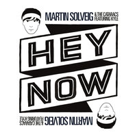 Hey Now — Martin Solveig & The Cataracs