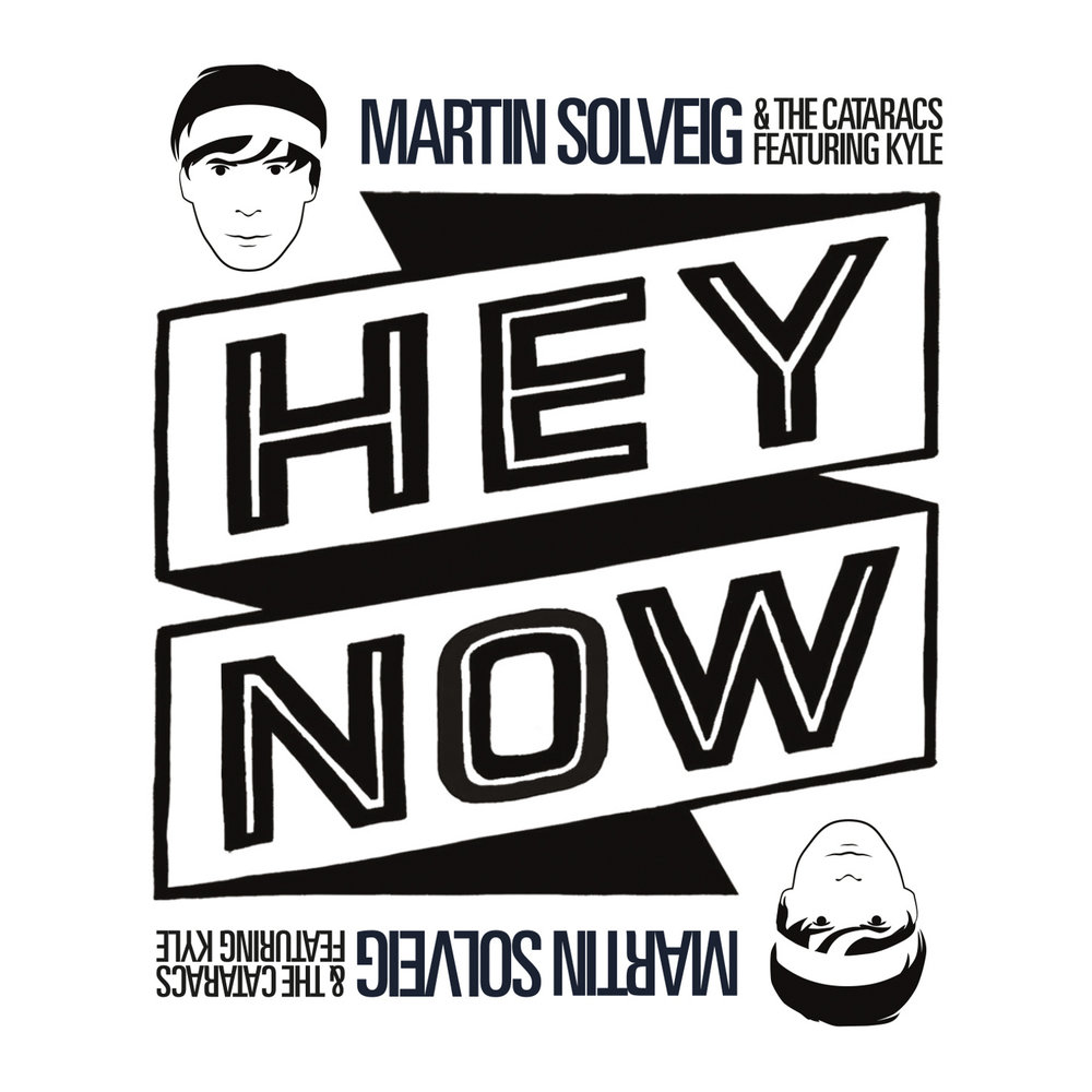 hey now Hey now is a song performed by french dj and record producer martin solveig and the cataracs, featuring american rapper kyle the song was released in france as a digital download on 27 may 2013 the song has charted in.
