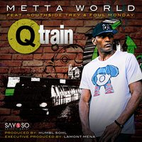 Q-Train — Foul Monday, Metta World, Southside Trey