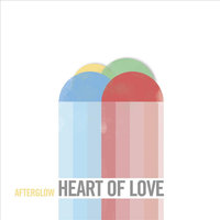 Heart of Love — Afterglow