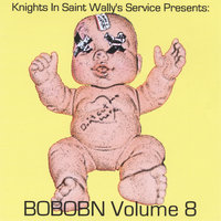 Knights in Saint Wally's Service Presents: BOBOBN Volume 8 — сборник