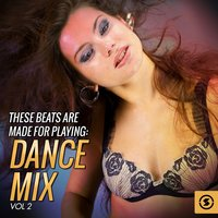 These Beats Are Made for Playing: Dance Mix, Vol. 2 — сборник