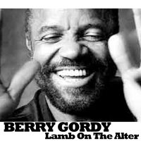 Lamb on the Alter — Berry Gordy