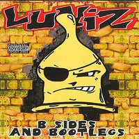 B Sides and Bootlegs — Luniz