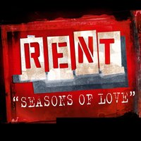 Seasons Of Love — Cast of the Motion Picture RENT