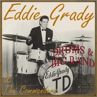 Drums & Big Band — The Commanders, Eddie Grady