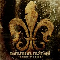 The Winter's End EP — Common Market