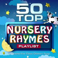 50 Top Nursery Rhymes Playlist - The Greatest Ever Classic Children's Songs — The Kindergarten Crew