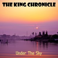 The King Chronicle — Under the Sky
