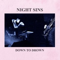 Down to Drown — Night Sins