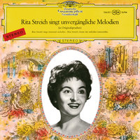Rita Streich sings Immortal Melodies — Radio-Symphonie-Orchester Berlin, Rita Streich, Radio-Symphonie-Orchester Berlin [Orchestra], Kurt Gaebel, Kurt Gaebel [Conductor]