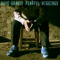Fearful Wiggings — Dave Graney