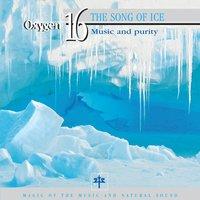 Oxygen 16: The Song of Ice — Vincent Bruley