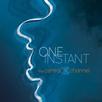 One Instant — The Central Channel