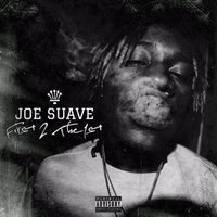 First 2 the 1st — Joe Suave