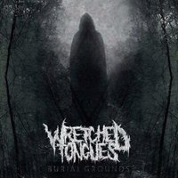 Burial Grounds — Wretched Tongues