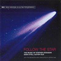 Follow the Star - The Music of Stephen Dodgson — Eden Stell Guitar Duo